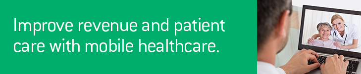 Improve revenue and patient care with mobile healthcare