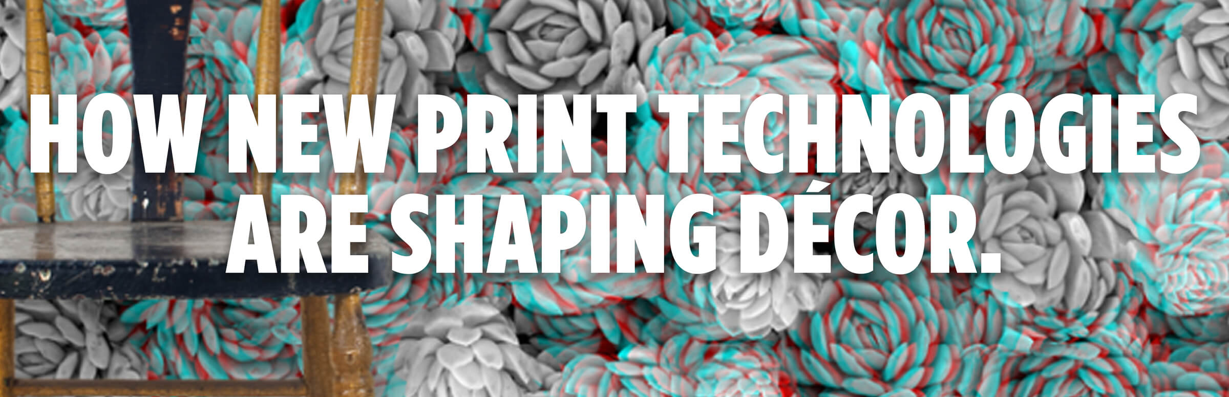 How New Print Technologies Are Shaping Decor