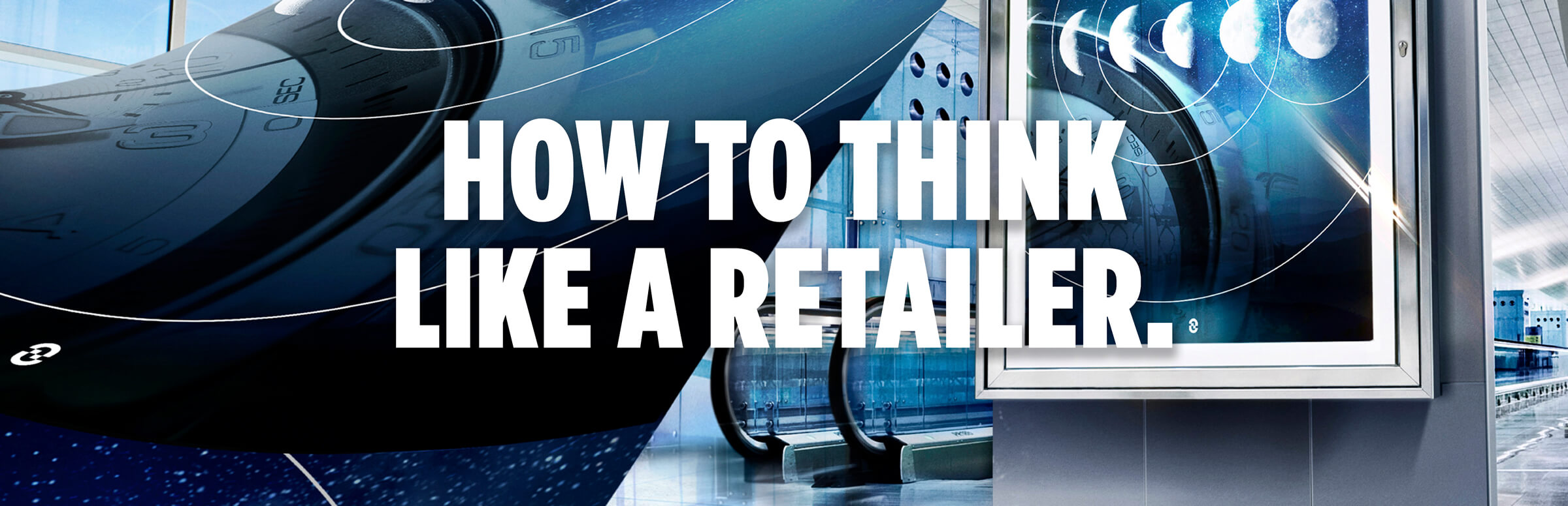 How To Think Like A Retailer