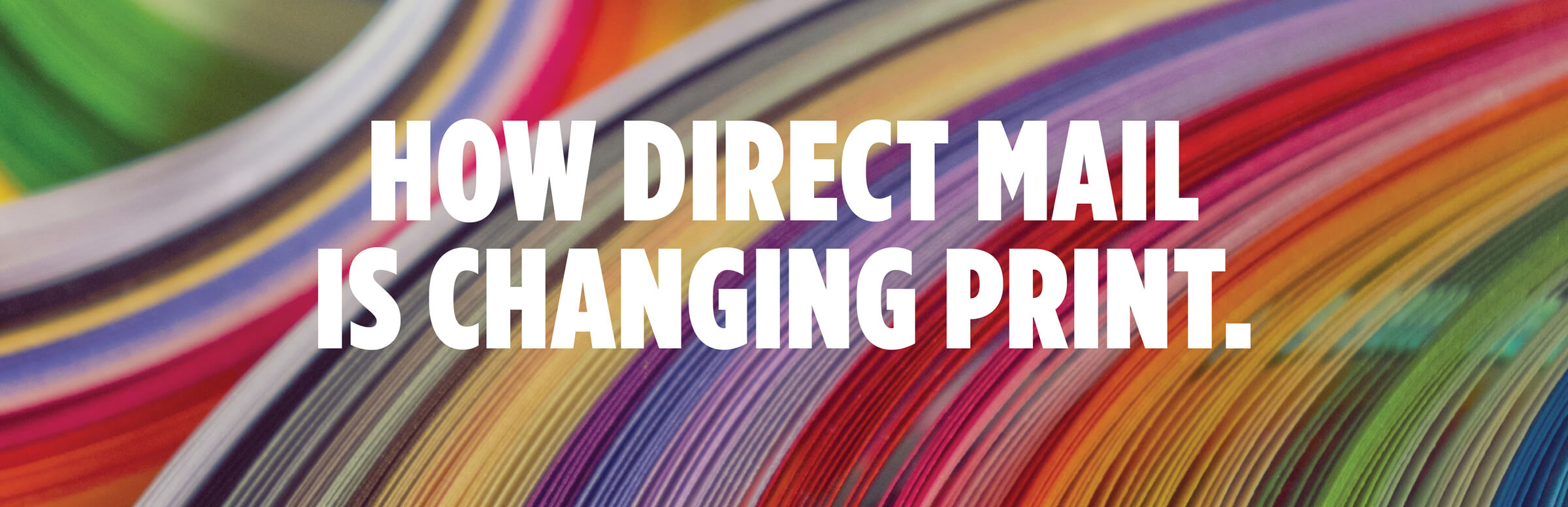 How Direct Mail Is Changing Print