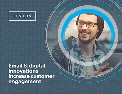 Epsilon e-book: Email & digital innovations increase customer engagement