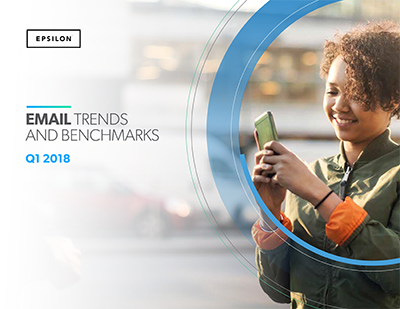 Epsilon report: Q1 2018 email trends and benchmarks