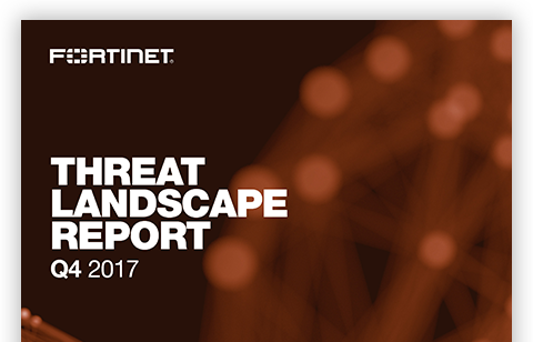 Fortinet Threat Landscape Report Q4 2017