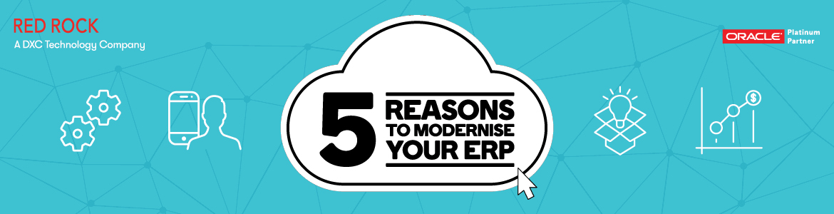 5 Reasons to Modernise your ERP