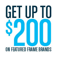 Get up to $200 on featured frame brands