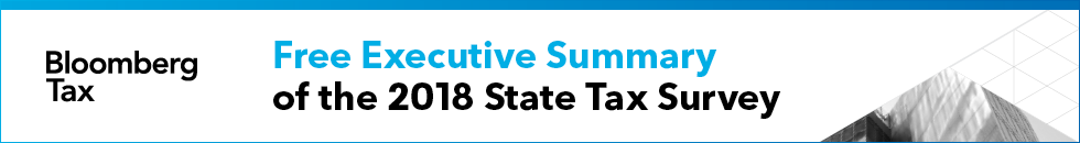 Bloomberg Tax | Free Executive Summary | 2018 State Tax Survey