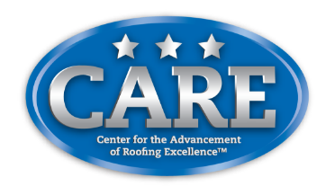 CARE Center for the Advancement of Roofing Excellence ™