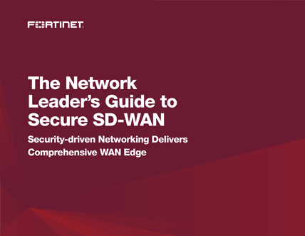Fortinet - The network leader's guide to Secure SD-WAN