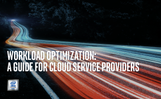 Workload Optimization: A Guide for Cloud Service Providers
