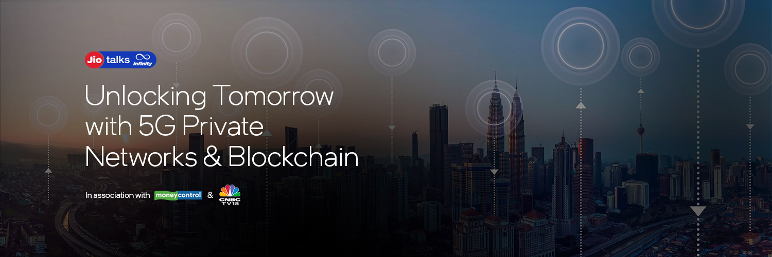 Unlocking Tomorrow With 5G Private Networks & Blockchain
