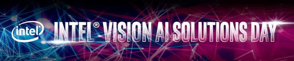Intel® Vision AI Solutions Day