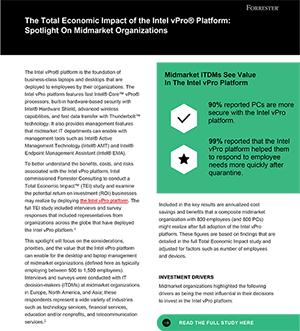 The Total Economic Impact™ of the Intel vPro® Platform:  Spotlight on Midmarket Organizations