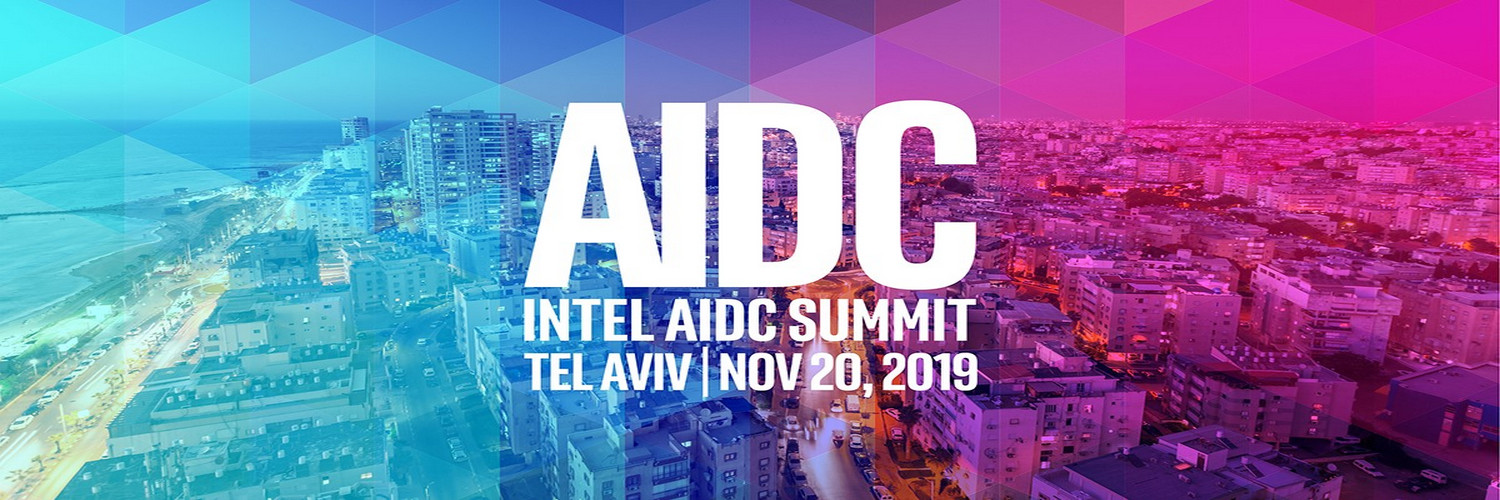 Intel AIDC Summit Tel Aviv - Nov 20, 2019