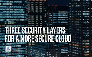 Three Security Layers for a More Secure Cloud