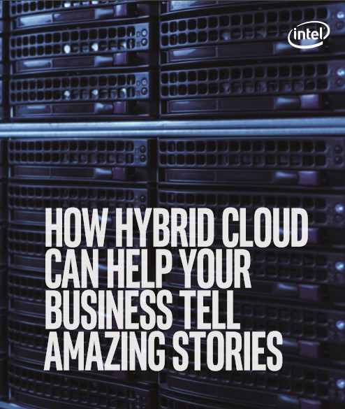 How Hybrid Cloud can help your business tell amazing stories
