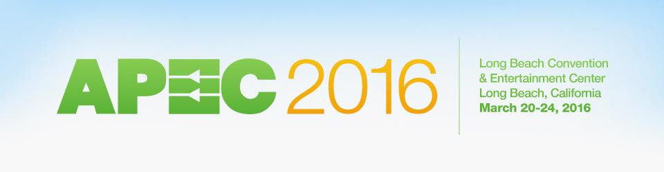 APEC 2016   March 20-24, 2016   Long Beach, CA