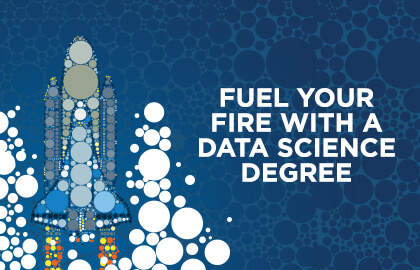 Fuel Your Fire With A Data Science Degree Mobile Header