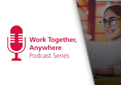 Work Together, Anywhere Podcast Series